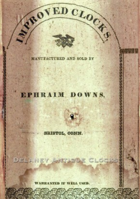 Ephraim Downs Bristol, Connecticut label.  30 hour wooden works.